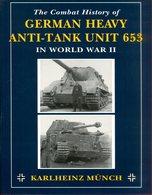 The Combat History Of German Heavy Anti-Tank Unit 653 In World War II - English
