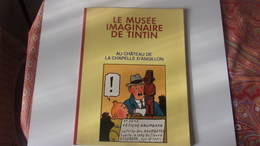 LE MUSÉE IMAGINAIRE DE TINTIN / LA CHAPELLE D'ANGILLON / Casterman 1984 - Tintin