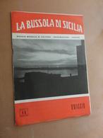 LA BUSSOLA DI SICILIA-RIVISTA MENSILE DI CULTURA-INFORMAZIONE-VARIETA'-ANNO II- 4 C - GIUGNO 1959- COPIA OMAGGIO - Art, Design, Décoration