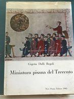 Vecchio Libro - Miniatura Pisana Del Trecento - Neri Pozza Editore - 1963 - Arte, Architettura