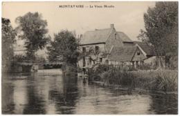 CPA 60 - MONTATAIRE (Oise) - Le Vieux Moulin - Ed. Millet - Montataire