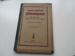 Sachbuch Um 1920 Unser Schönes Stuttgart Eine Heimatkunde In Wort Und Bild Für Die Jugend Von Hörle & Schwegelbaur - 4. Neuzeit (1789-1914)