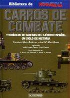 Carros De Combatate Y Vehiculos De Cadenas Del Ejército Espanol. Un Siglo De Historia (Vol. I) - Libros
