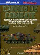 Carros De Combatate Y Vehiculos De Cadenas Del Ejército Espanol. Un Siglo De Historia (Vol. III) - Libros