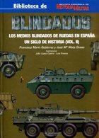 Blindados - Los Medios Blindados De Ruedas En Espana. Un Siglo De Historia (Vol. II) - Books