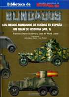 Blindados - Los Medios Blindados De Ruedas En Espana. Un Siglo De Historia (Vol. I) - Español