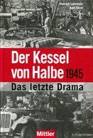 Der Kessel Von Halbe 1945 - Das Letzte Drama - Bücher