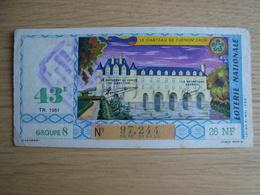 BILLET DE LOTERIE LE CHATEAU DE CHENONCEAUX - Billets De Loterie