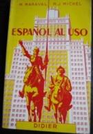 M. Maraval & R.J. Michel: Español  Al Uso (Ed Didier-1966) - Magazines & Newspapers