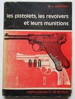 LIVRE ARME DE POING PISTOLETS PISTOLET REVOLVERS REVOLVER MUNITIONS MUNITION MH JOSSERAND CREPIN LEBLOND EDITEURS - Armi Da Collezione