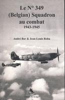 Belges Dans La RAF. Le 349 Squadron De Chasse Dans La 2e Guerre - Aviation