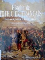 HISTOIRE DE L'OFFICIER FRANCAIS (des Origines à Nos Jours). - History