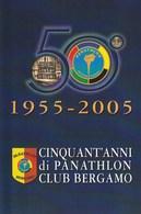 Lombardia - Bergamo - 1955 - 2005 - Cinquant'anni Di PANATHLON Club Bergamo - - Bergamo
