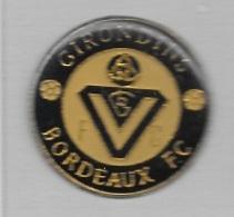 Pin's  Ville, Sport   Foot - Ball  GIRONDINS  BORDEAUX  F. C.  à  BORDEAUX  ( 33 ) - Football
