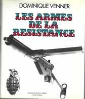 « Les Armes De La Résistance » VENNER, D. – Ed. J. Grancher (1976) - Books