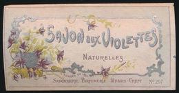 SAVON AUX VIOLETTES  SAVONNERIE PARFUMERIE DUBOIS - CREPY  MONS  15 X 8 CM - Werbung