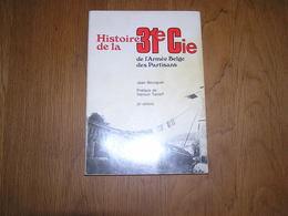 HISTOIRE DE LA 31 ème Cie DE L'ARMEE BELGE DES PARTISANS Guerre 40 45 Résistance Ourthe Amblève Sabotage Comblain PC - Guerra 1939-45