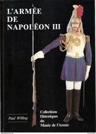 ARMEE DE NAPOLEON III EMPIRE  COLLECTION MUSEE ARMEE ARME UNIFORME 1852 1870 - Books