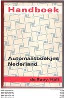 Katalogus HANDBOEK AUTOMAATBOEKJES NEDERLAND De Rooy / HALI 1976 131 Bdz Cfr Table Des Matières - Fachliteratur