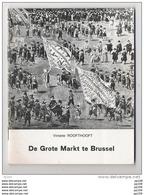 DE GROTE MARKT Te BRUSSEL Door Viviane Roofhooft   Petit Fascicule (32pg)  Avec 17 Illustrations - Historia