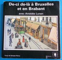De-ci De-là à Bruxelles Et En Brabant Avec Amédée Lynen - Texte De Georges Renoy - Cultura