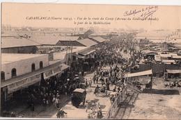 CASABLANCA-GUERRE 1914-VUE DE LA ROUTE DU CAMP LE JOUR DE LA MOBILISATION - Casablanca