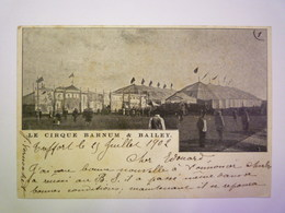 2020 - 3991  CIRQUE  :  Le CIRQUE BARNUM & BAILEY  1902   XXX - Unclassified