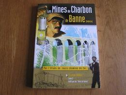 LES MINES à CHARBON DE BANNE Tome 2 Régionalisme Ardèche Doulovy Chemins De Fer Houille Concession Mine Mineurs France - Auvergne