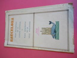 Plan-Guide/ESPAGNE/BARCELONA/Plan Descriptif De La Ville Ancienne/ Français Espagnol /Junta Provincial / 1935 ?   PGC299 - Tourism Brochures