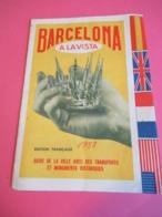 Guide Touristique/ESPAGNE/BARCELONA/Barcelona A La  Vista/ En Français/Transports Et Monuments /1958      PGC302 - Tourism Brochures
