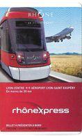 TICKET BILLET CARTE TRANSPORT RHONE-EXPRESS LYON 69 LIAISON AÉROPORT SAINT-EXUPERY - Tramways