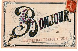 Calvados Bonjour De BRETTEVILLE L'ORGUEILLEUSE (carte Fantaisie Avec Brillants) - Autres Communes