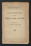 GENT * BOEKJE * HOMMAGE INTERNATIONAL AUX FRERES HUBERT ET JEAN VAN EYCK * EXPO 1913 GAND * 24 PP * 23 X 15 CM - Gent