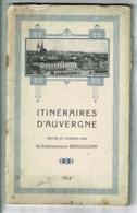 Itinéraires D'Auvergne édition Etablissements Bergougnan (pneus) - 1914 - 64 Pages - 13.5 X 22 Cm - Autres