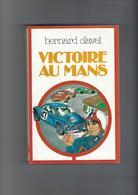 Automobile . Victoire Au Mans. Bernard Clavel - Other
