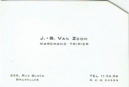 Carte Visite. Bruxelles. Rue Blaes. Marchand Tripier. J.B. Van Zoom. - Cartoncini Da Visita