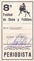 8° FESTIVAL DE DOMA Y FOLKLORE EN JOSE MARIA, CORDOBA, ARGENTINA AÑO 1974. CREDENCIAL PERIDOSTICA, MEDIO CLARIN -LILHU - Tickets D'entrée