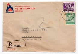 1949 YUGOSLAVIA, SLOVENIA, BLED TO ZRENJANIN, HOTEL JELOVICA COVER, REGISTERED MAIL - 1945-1992 Socialist Federal Republic Of Yugoslavia