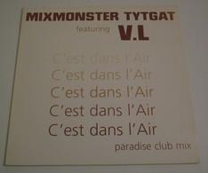 Maxi 33T MIXMONSTER TYTGAT Feat V.L. : C'est Dans L'Air - Dance, Techno & House