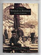 Vouillé La Bataille Et Son Canton ; Mémoire En Images- Photos Et Cartes Postales Anciennes - Vouille