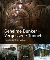 Geheime Bunker - Vergessene Tunnel. Russlands Unterwelten - Bücher
