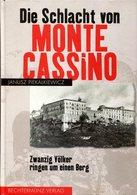 Die Schlacht Von Monte Cassino - Zwanzig Völker Ringen Um Einen Berg - Bücher