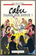 Livre Illustré CABU PASSE AUX AVEUX Présenté Par Jean Paul Tiberi éditions Jean-Cyrille Godefroy Mars 1990 - Cabu