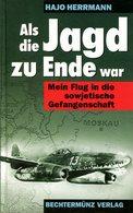 Als Die Jagd Zu Ende War - Mein Flug In Die Sowjetische Gefangenschaft - Bücher