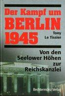 Der Kampf Um Berlin 1945 - Von Den Seelower Höhen Zur Reichskanzlei - Bücher