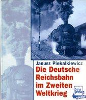 Die Deutsche Reichsbahn Im Zweiten Weltkrieg - Bücher