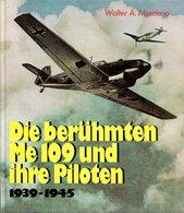 Die Berühmten ME 109 Und Ihre Piloten 1939-1945 - Bücher