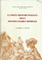 Libro/book/livre La Posta Militare Italiana Nella Seconda Guerra Mondiale A Cura Dello Stato Maggiore Dell'Esercito - Poste Militaire & Histoire Postale