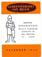 Kalender Calendrier - 1973 - Gemeentekrediet Van Belgie - Groenenhoek Agent Willy Terreur - Berchem - Calendriers