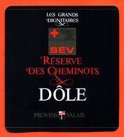 étiquette De Vin Suisse Dole Réserve Des Cheminots Les Grands Dignitaires - 75 Cl - SEV Croix Rouge - Vin De Pays D'Oc